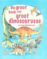 Die Groot Boek Van Groot Dinosourusse: En 'n Paar Kleintjies Ook (Hardback)