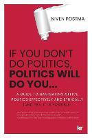 If You Don't Do Politics, Politics Will Do You...