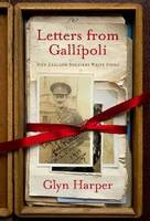 Letters From Gallipoli: New Zealand Soldiers Write Home (Paperback)