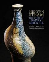 His Own Steam: The Work of Barry Brickell (Hardback)