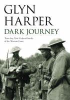 Dark Journey: Three key NZ battles of the western front (Hardback)
