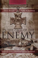 In The Face Of The Enemy: The Complete History Of The Victoria Cross AndNew Zealand (Paperback)