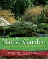 The Native Garden: Design Themes from Wild New Zealand (Paperback)