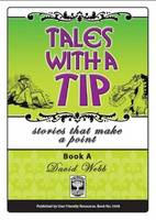 Tales with a Tip: Bk.A: Stories That Make A Point (Paperback)