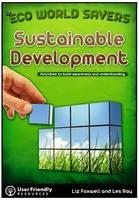 Sustainable Development: Activities to Build Awareness and Understanding - Eco World Savers 5 (Paperback)