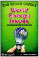 World Energy Issues: Activities to Build Awareness and Understanding - Eco World Savers 5 (Paperback)