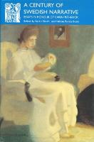 A Century of Swedish Narrative: Essays in Honour of Karin Petherick - Series A: Scandinavian Literary History and Criticism No 11 (Hardback)
