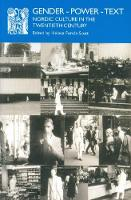 Gender - Power - Text: Nordic Culture in the Twentieth Century - Series A: Scandinavian Literary History and Criticism No. 25 (Paperback)