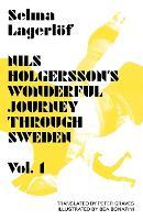 Nils Holgersson's Wonderful Journey Through Sweden: Volume 1: Volume 1 - Lagerloef in English (Paperback)