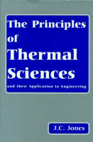 The Principles of Thermal Sciences and Their Application to Engineering (Paperback)