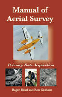 Manual of Aerial Survey: Primary Data Acquisition (Hardback)