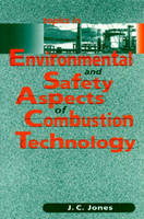 Topics in Environmental and Safety Aspects of Combustion Technology (Paperback)