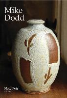 Mike Dodd 2007: Recent Pots - Goldmark Pots 4 (Paperback)