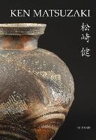 Ken Matsuzaki: Thirty Years of a Living Tradition - Goldmark Pots 5 (Paperback)