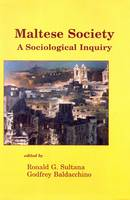 Maltese Society: A Sociological Inquiry (Paperback)