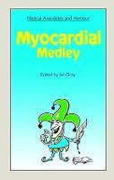 Medical Anecdotes and Humour: Myocardial Medley (Paperback)