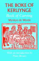 The Boke of Keruynge (Book of Carving) - Southover Press Historic Cookery & Housekeeping (Hardback)