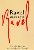 Ravel According to Ravel (Paperback)