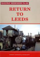 Return to Leeds - Railway Memories No. 22 (Paperback)