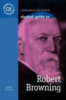Student Guide to Robert Browning - Student Guides (Paperback)