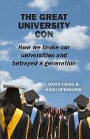 The Great University Con: How we broke our universities and betrayed a generation (Paperback)