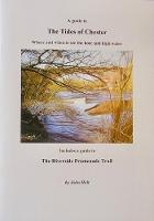 The Tides of Chester, A guide to: Includes a guide to the Riverside Promenade Trail (Paperback)