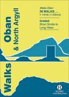 Walks Oban and North Argyll (Paperback)