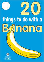 20 Things to Do with a Banana - Hallewell Hook Books (Paperback)
