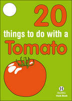 20 Things to Do with a Tomato - Hallewell Hook Books (Paperback)