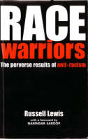 Race Warriors: The Perverse Results of Anti-racism (Paperback)