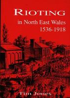 Rioting in North East Wales 1536-1918 (Paperback)
