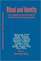 Ritual And Indentity: The Staging and Performing of Rituals in the Lives of Young People (Paperback)