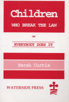 Children Who Break the Law: Or Everybody Does it (Paperback)