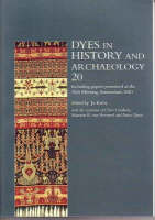 Dyes in History and Archaeology 20: Papers Presented at the 20th Meeting (Paperback)