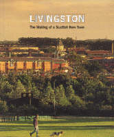 Livingston: The Making of a Scottish New Town (Paperback)