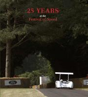 25 Years at the Festival of Speed (Hardback)