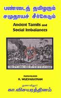 Ancient Tamils and Social Imbalances: Pandaith Thamilzarum Samuthaayach Cheerkaedum (Paperback)