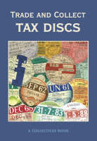 Trade and Collect Tax Discs (Paperback)
