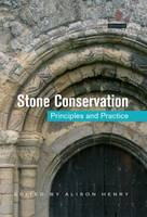 Stone Conservation: Principles and Practice (Hardback)