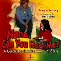 Nana, Can You Hear Me?: A Guide for Families and Children (Paperback)