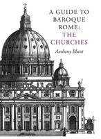 A Guide to Baroque Rome: The Churches (Paperback)