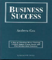 Business Success: A Way of Thinking About Strategy, Critical Supply Chain Assets and Operational Best Practice (Hardback)