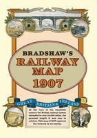 Bradshaw's Railway Map Britain and Ireland 1907: The Railway Network at Its Zenith (Sheet map, folded)
