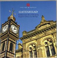 Gateshead: Architecture in a changing English urban landscape - Informed Conservation (Paperback)