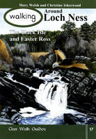 Walking Around Loch Ness, the Black Isle and Easter Ross - Walking Scotland Series v. 17 (Paperback)