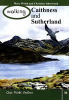 Walking Caithness and Sutherland - Walking Scotland Series v. 18 (Paperback)