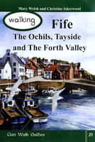 Walking Fife, the Ochils, Tayside and the Forth Valley - Walking Scotland Series Vol. 21 (Paperback)