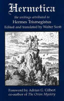 Hermetica: The Writings Attributed to Hermes Trismegistus, Second Edition (Paperback)