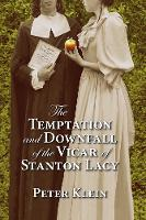 Temptation & Downfall of the Vicar of Stanton Lacy (Paperback)