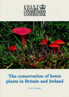 The Conservation of Lower Plants in Britain and Ireland